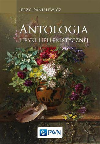 Okładka książki Antologia liryki hellenistycznej