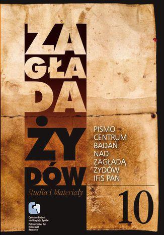 Okładka książki/ebooka Zagłada Żydów. Studia i Materiały nr 10 R. 2014 t. I-II
