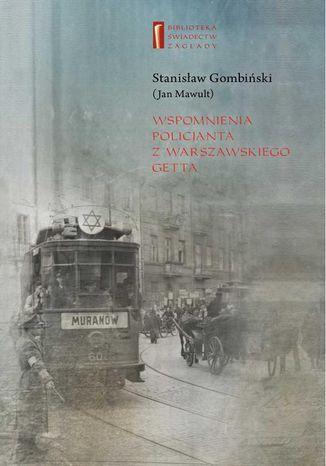 Okładka książki Wspomnienia policjanta z getta warszawskiego