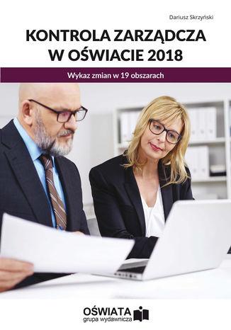 Okładka książki KONTROLA ZARZĄDCZA W OŚWIACIE 2018. Wykaz zmian w 19 obszarach