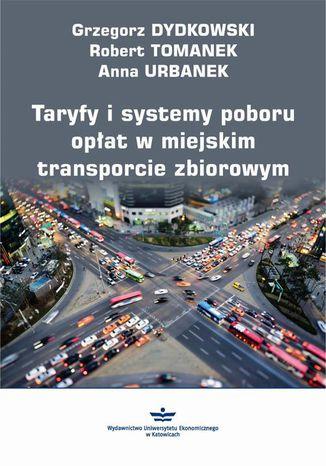 Okładka książki Taryfy i systemy poboru opłat w miejskim transporcie zbiorowym