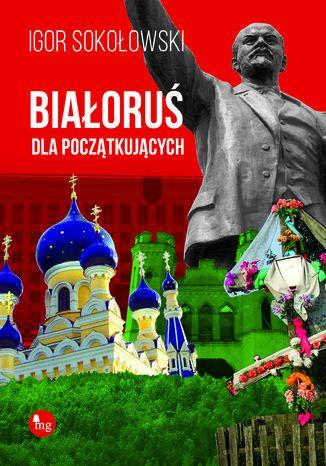 Okładka książki Białoruś dla początkujących