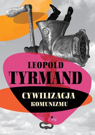 Okładka książki/ebooka Cywilizacja komunizmu