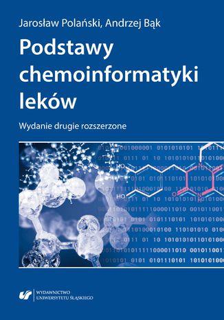 Okładka książki Podstawy chemoinformatyki leków. Wydanie drugie rozszerzone