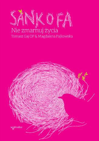 Okładka książki Sankofa. Nie zmarnuj życia