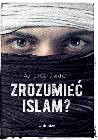 Okładka książki/ebooka Zrozumieć islam?