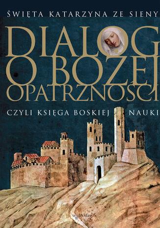 Okładka książki Dialog o Bożej Opatrzności