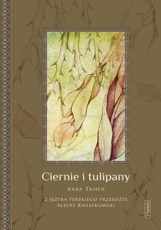 Okładka książki Ciernie i tulipany