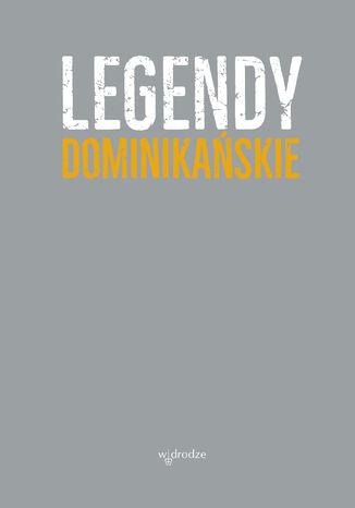Okładka książki Legendy dominikańskie