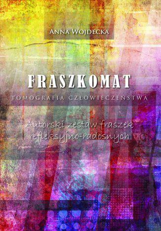 Okładka książki Fraszkomat. Tomografia człowieczeństwa