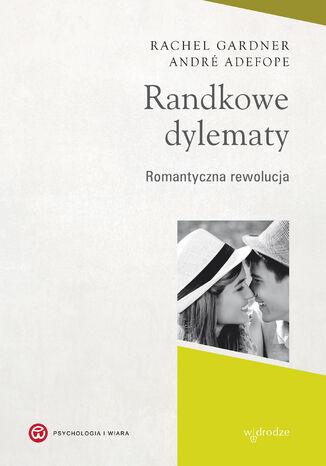 Okładka książki/ebooka Randkowe dylematy. Romantyczna rewolucja