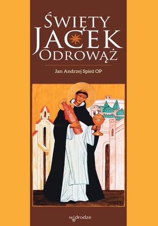 Okładka książki/ebooka Święty Jacek Odrowąż