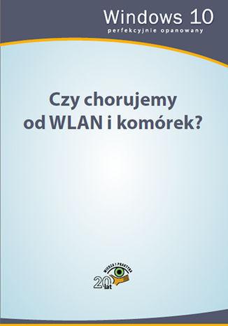 Okładka książki/ebooka Czy chorujemy od WLAN i komórek?