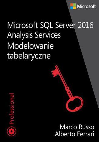 Okładka książki/ebooka Microsoft SQL Server 2016 Analysis Services: Modelowanie tabelaryczne