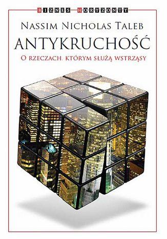 Okładka książki/ebooka Antykruchość. O rzeczach, którym służą wstrząsy