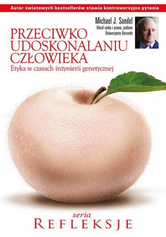 Okładka książki/ebooka Przeciwko udoskonalaniu człowieka