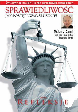 Okładka książki Sprawiedliwość. Jak postępować słusznie?