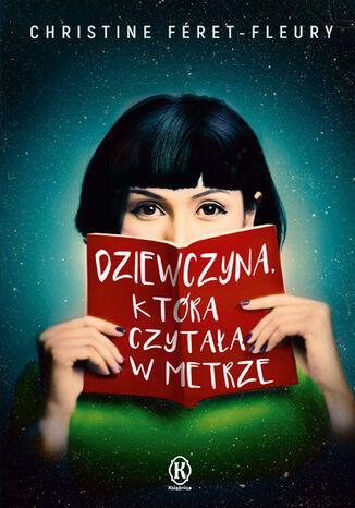 Okładka książki Dziewczyna, która czytała w metrze