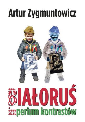 Okładka książki Białoruś imperium kontrastów