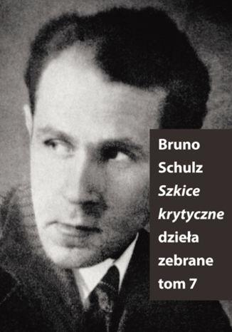 Okładka książki/ebooka Szkice krytyczne (Dzieła zebrane, t. 7)