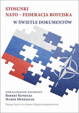 Okładka książki/ebooka Stosunki NATO-Federacja rosyjska w świetle dokumentów