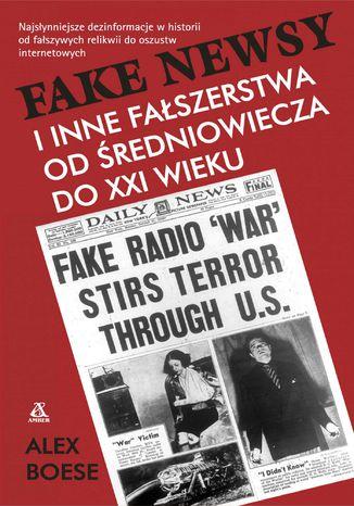 Okładka książki/ebooka Fake newsy i inne fałszerstwa od średniowiecza do XXIw