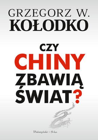 Okładka książki Czy Chiny zbawią świat ?