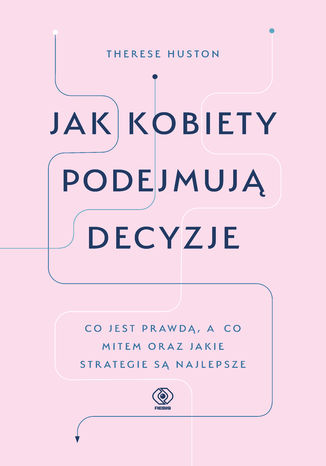 Okładka książki Jak kobiety podejmują decyzje