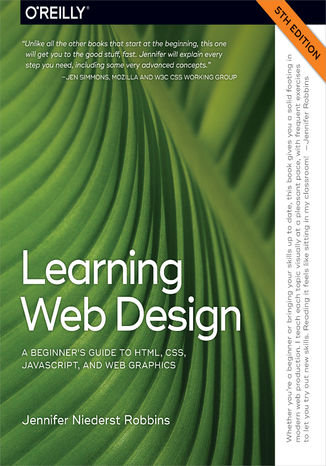 Okładka książki Learning Web Design. A Beginner's Guide to HTML, CSS, JavaScript, and Web Graphics. 5th Edition