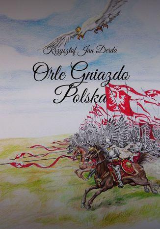Okładka książki Orle gniazdo Polska