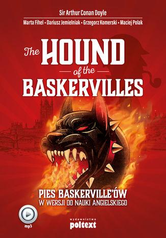 Okładka książki The Hound of the Baskervilles. Pies Baskervilleów w wersji do nauki angielskiego