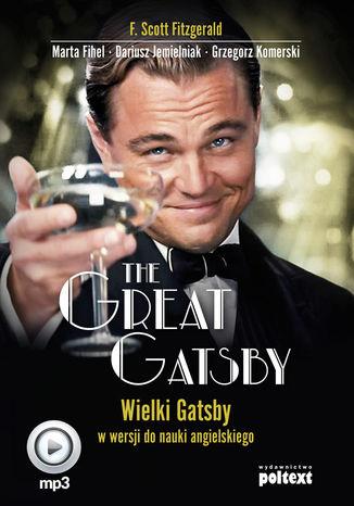 Okładka książki The Great Gatsby. Wielki Gatsby w wersji do nauki angielskiego