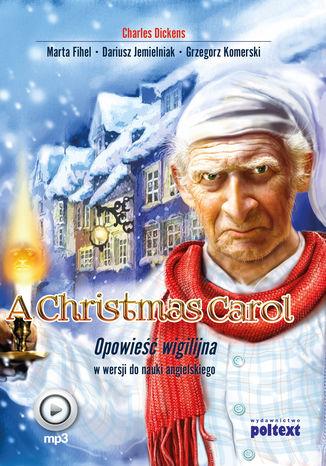 Okładka książki A Christmas Carol. Opowieść wigilijna w wersji do nauki języka angielskiego