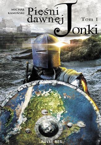 Okładka książki Pieśni Dawnej Jonki. Tom I