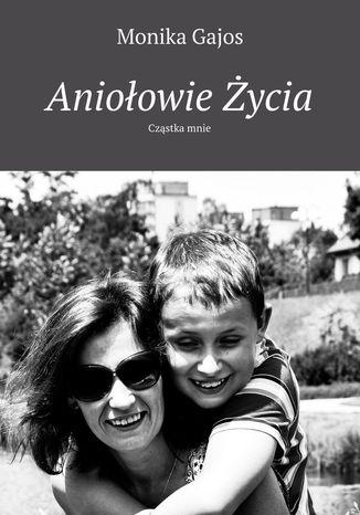 Okładka książki/ebooka Aniołowie życia