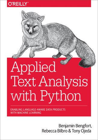 Okładka książki/ebooka Applied Text Analysis with Python. Enabling Language-Aware Data Products with Machine Learning