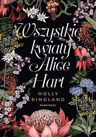 Okładka książki/ebooka Wszystkie kwiaty Alice Hart