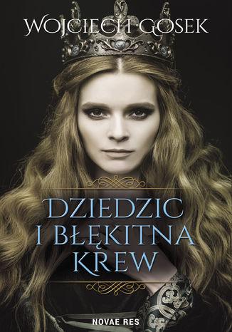 Okładka książki/ebooka Dziedzic i błękitna krew