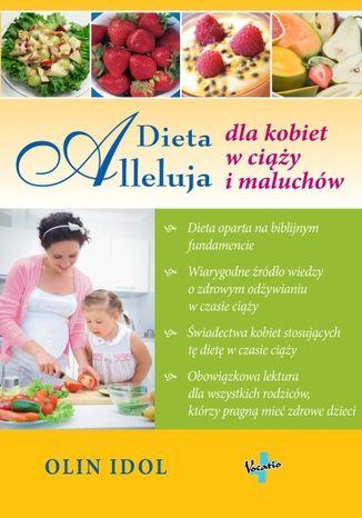 Okładka książki/ebooka Dieta Alleluja dla kobiet w ciąży i maluchów