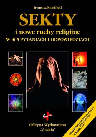 Okładka książki  Sekty i nowe ruchy religijne  w 365 pytaniach i odpowiedziach