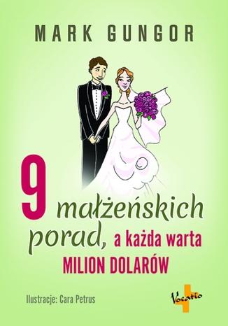 Okładka książki 9 małżeńskich porad, a każda warta milion dolarów
