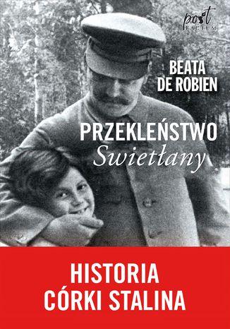 Okładka książki Przekleństwo Swietłany. Historia córki Stalina