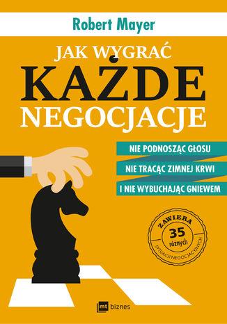 Okładka książki Jak wygrać każde negocjacje