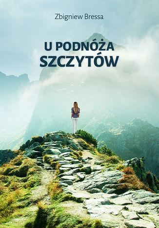 Okładka książki/ebooka U podnóża szczytów
