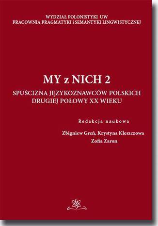 Okładka książki My z Nich 2. Spuścizna językoznawców drugiej połowy XX wieku