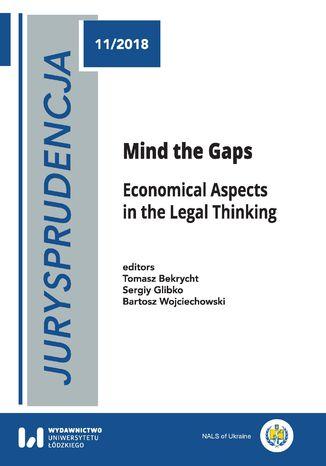 Okładka książki Jurysprudencja 11. Mind the Gaps. Economical Aspects in the Legal Thinking