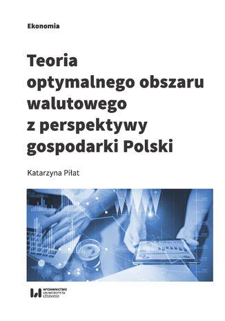 Okładka książki Teoria optymalnego obszaru walutowego z perspektywy gospodarki Polski