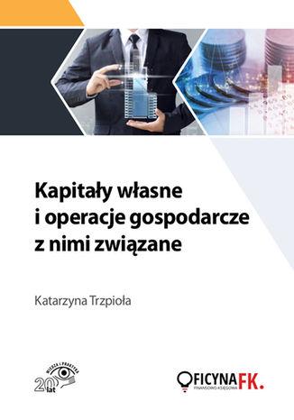 Okładka książki/ebooka Kapitały własne i operacje gospodarcze z nimi związane