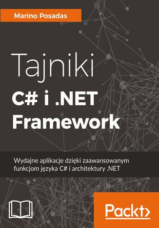 Okładka książki/ebooka Tajniki C# i .NET Framework. Wydajne aplikacje dzięki zaawansowanym funkcjom języka C# i architektury .NET