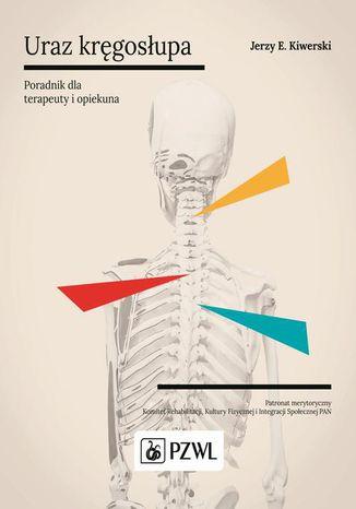 Okładka książki Uraz kręgosłupa. Poradnik dla terapeuty i opiekuna
